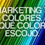 Marketing y colores. ¿Qué color escojo?