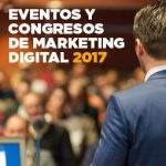 Eventos y Congresos de Marketing Digital en 2017
